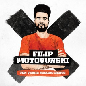 FILIP MOTOVUNSKI ‎– Ten Years Making Beats 2CD
