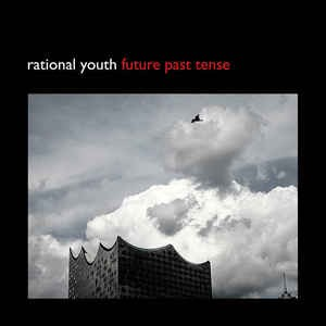 RATIONAL YOUTH ‎– Future Past Tense LP