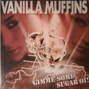 VANILLA MUFFINS – Gimme Some Sugar Oi! LP