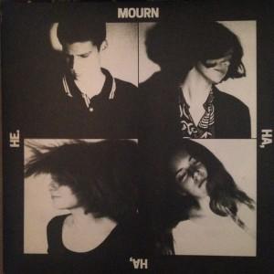 MOURN – Ha, Ha, He. LP