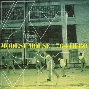 MODEST MOUSE / 764 HERO ‎– Whenever You See Fit LP