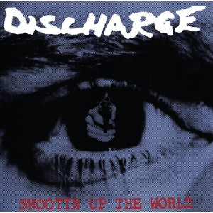 DISCHARGE ‎– Shootin' Up The World LP