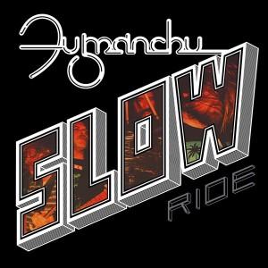 "FU MANCHU – Slow Ride / Future Transmitter 7"""