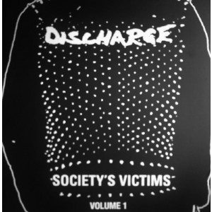 DISCHARGE – Society's Victims, Volume 1 2LP