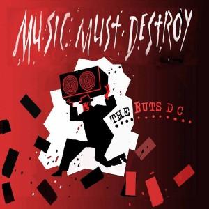 RUTS DC – Music Must Destroy 2LP