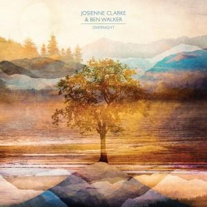 CLARKE, JOIENNE & BEN WALKER – Overnight LP