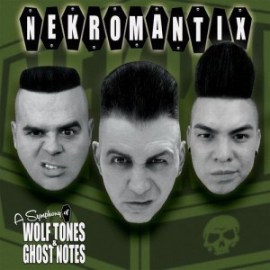 NEKROMANTIX – A Symphony Of Wolf Tones & Ghost Notes LP