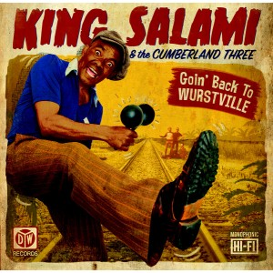KING SALAMI & THE CUMBERLAND THREE – Goin' Back To Wurstville LP