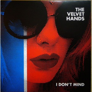 VELVET HANDS – I Don't Mind 7""