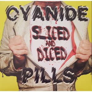 CYANIDE PILLS – Sliced And Diced LP