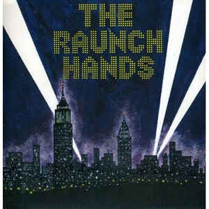 RAUNCH HANDS Million Dollar Movie (Let It...) 2x7""