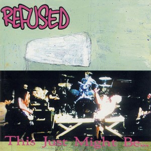 REFUSED - This Just Might Be... ...The Truth LP