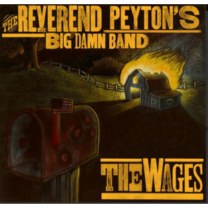 Reverend Peyton's Big Damn Band ‎– The Wages LP
