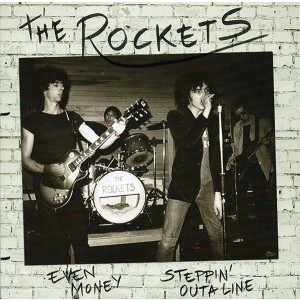 ROCKETS -  Even Money / Steppin' Outa Line 7""