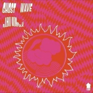GHOST WAVE - Radio Norfolk LP