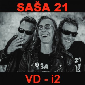 SAŠA 21 - VD i2 CD