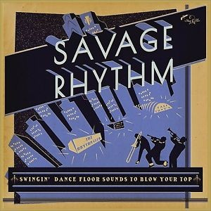 V/A - Savage Rhythm: Swingin' Dance Floor Sounds 2LP