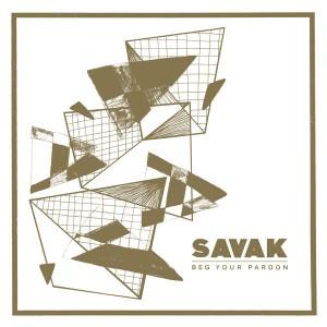 SAVAK - Beg Your Pardon LP