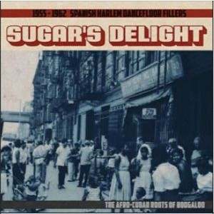 V/A - Sugar's Delight: 1955-1962 Spanish Harlem Dancefloor Fillers LP