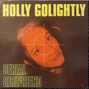 GOLIGHTLY, HOLLY - Serial Girlfriend LP