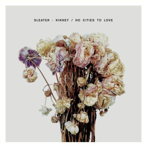 SLEATER - KINNEY - No Cities To Love LP