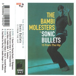 BAMBI MOLESTERS - Sonic Bullets, 13 From The Hip KASETA