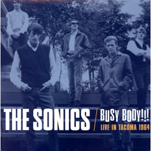 SONICS - Busy Body!! Live in Tacoma 1964 LP
