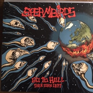 SPERMBIRDS - Go To Hell Then Turn Left LP