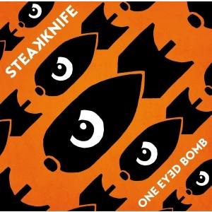 STEAKKNIFE - One Eyed Bomb LP