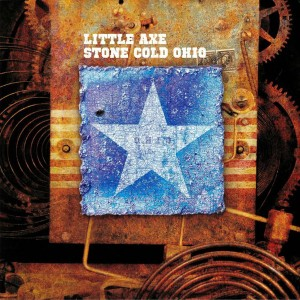 LITTLE AXE - Stone Cold Ohio LP