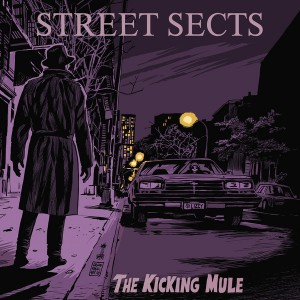 STREET SECTS - Kicking Mule LP