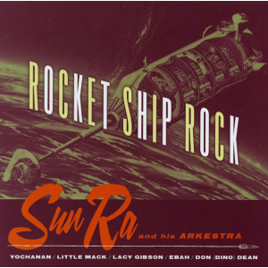 SUN RA AND HIS ARKESTRA - Rocket Ship Rock LP