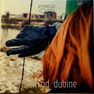 SVEMIR - Strah Od Dubine LP