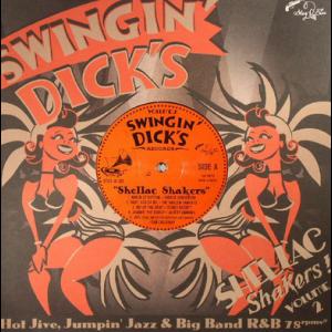 V/A Swingin' Dick's Shellac Shakers Vol. 2 LP