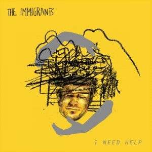IMMIGRANTS - I Need Help LP