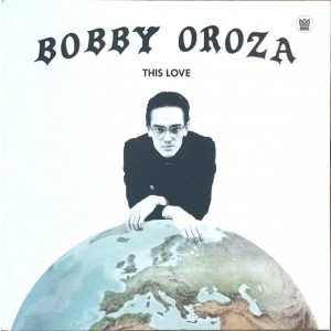 OROZA, BOBBY - This Love LP