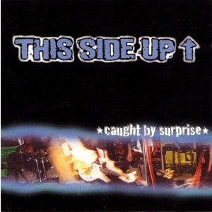 THIS SIDE UP - Caught By Surprise CD