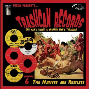V/A - Trashcan Records Volume 6 - The Natives Are Restless 10""