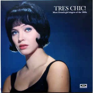 V/A - Tres Chic! More French Girl Singers Of The 1960s LP