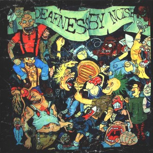 DEAFNESS BY NOISE True Spirit 2000 7""