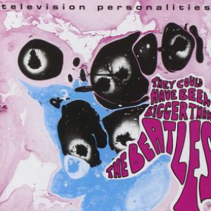 TELEVISION PERSONALITIES ‎– They Could Have Been Bigger Than The Beatles LP