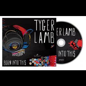 TYGER LAMB - Born Into This CD