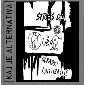 U.B.R., STRES D.A., ODPADKI CIVILIZACIJE - Kaj Je Alternativa + Bonus Live 1983 LP
