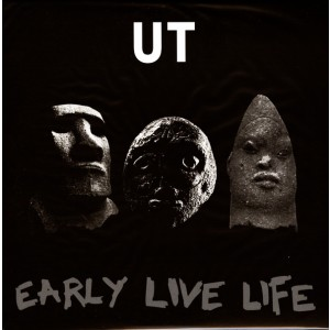 UT - Early Live Life LP