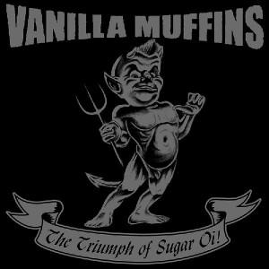 VANILLA MUFFINS - Triumph Of Sugar Oi!