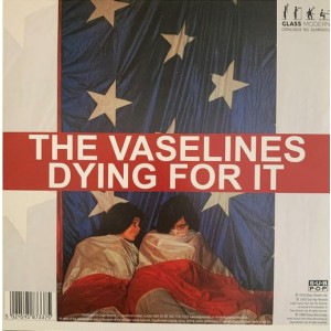 """VASELINES - Dying For It 7"""""""