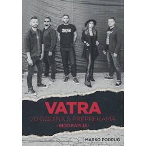 VATRA 20 Godina S Preprekama: Biografija KNJIGA + CD