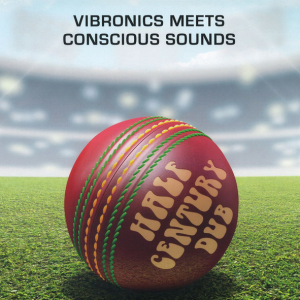 VIBRONICS MEETS CONSCIOUS MINDS - Half Century Dub LP