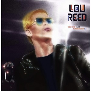REED, LOU - When Your Heart Is Made Out Of Ice 2LP