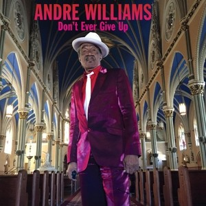 WILLIAMS, ANDRE – Don't Ever Give Up LP